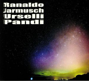 RANALDO, Lee/JIM JARMUSCH/MARC URSELLI/BALAZS PANDI - Lee Ranaldo Jim Jarmusch Marc Urselli Balazs Pandi