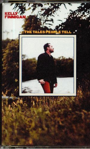 FINNIGAN, Kelly - The Tales People Tell