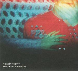 DEADBEAT/CAMARA - Trinity Thirty