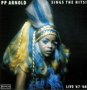 PP ARNOLD - Sings The Hits! Live 67-68