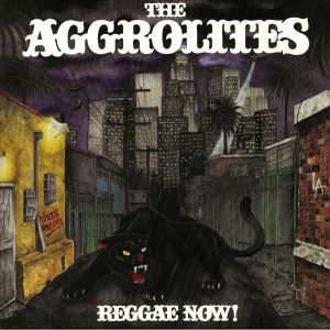 AGGROLITES, The - Reggae Now!
