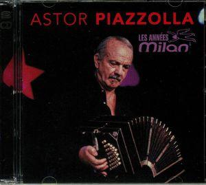PIAZZOLLA, Astor - Les Annees Milan