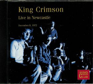 KING CRIMSON - Live In Newcastle 8th December 1972