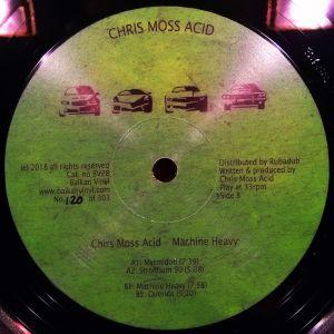 CHRIS MOSS ACID - Machine Heavy