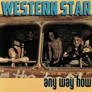 WESTERN STAR - Any Way How
