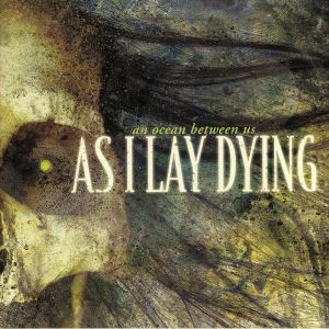AS I LAY DYING - An Ocean Between Us (reissue)