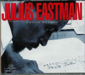 EASTMAN, Julius - Unjust Malaise