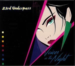 23RD UNDERPASS - Voices In The Night