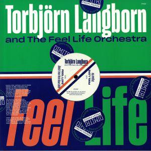 TORBJORN LANGBORN & THE FEEL LIFE ORCHESTRA - Feel Life