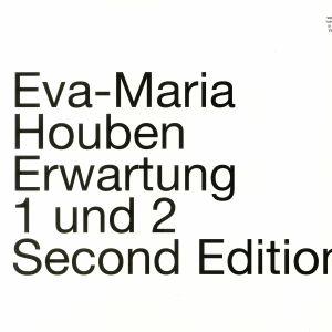 HOUBEN, Eva Maria - Erwartung 1 Und 2