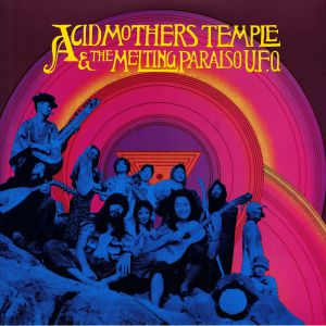 ACID MOTHERS TEMPLE & THE MELTING PARAISO UFO - Acid Mothers Temple & The Melting Paraiso UFO (reissue)