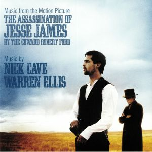 CAVE, Nick/WARREN ELLIS - The Assassination Of Jesse James By The Coward Robert Ford (Soundtrack)