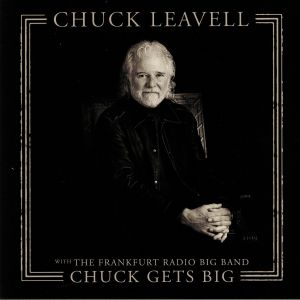 LEAVELL, Chuck with THE FRANKFURT RADIO BIG BAND - Chuck Gets Big