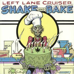 LEFT LANE CRUISER - Shake & Bake