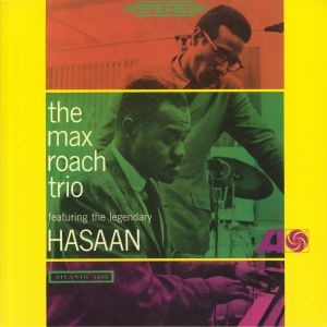 MAX ROACH TRIO, The/THE LEGENDARY HASAAN - The Max Roach Trio Featuring The Legendary Hasaan