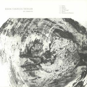 BAKER, Aidan/FAITH COLOCCIA/JON MUELLER - See Through