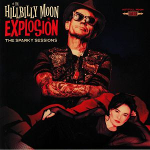 HILLBILLY MOON EXPLOSION, The - The Sparky Sessions