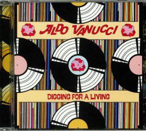 VANUCCI, Aldo - Digging For A Living