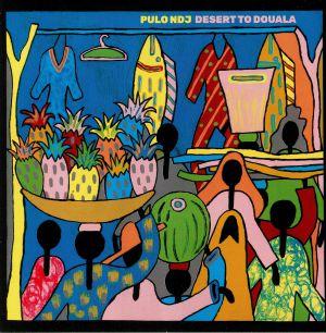 PULO NDJ - Desert To Douala