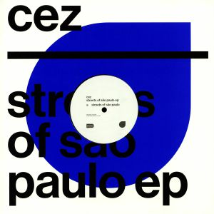 CEZ - Streets Of Sao Paulo EP
