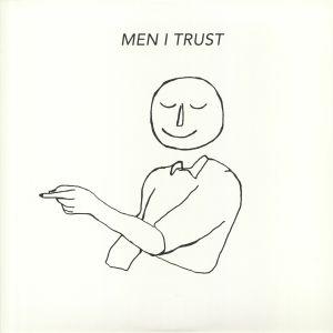 MEN I TRUST - Men I Trust (repress)