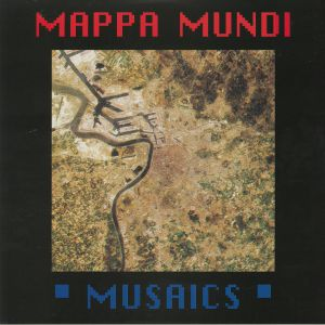 MAPPA MUNDI - Musaics (reissue)