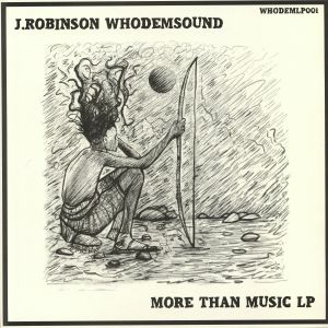 ROBINSON, J/WHODEMSOUND - More Than Music