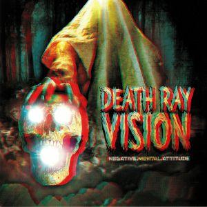 DEATH RAY VISION - Negative Mental Attitude