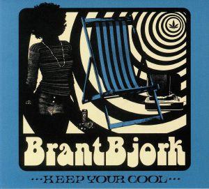 BJORK, Brant - Keep Your Cool