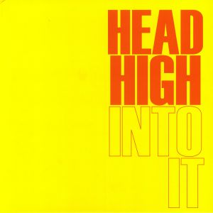 HEAD HIGH - Into It