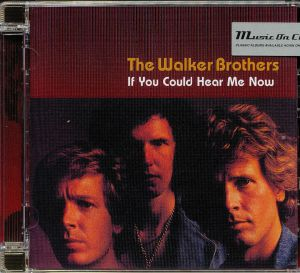 WALKER BROTHERS, The - If You Could Hear Me Now