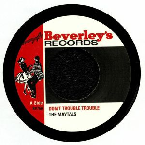 MAYTALS, The - Don't Trouble Trouble