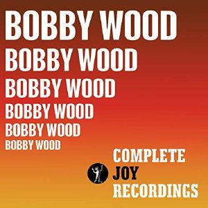 WOOD, Bobby - If I'm A Fool For Loving You: The Complete 1960s Recordings