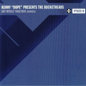 DOPE, Kenny presents THE BUCKETHEADS - Got Myself Together (Remixes)