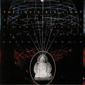 BURNETT, T Bone/JAYBELLEROSE/KEEFUS CIANCIA - The Invisible Light: Acoustic Space