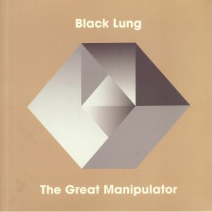 BLACK LUNG - The Great Manipulator