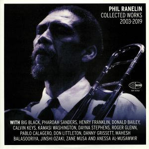 RANELIN, Phil - Collected Works 2003-2019
