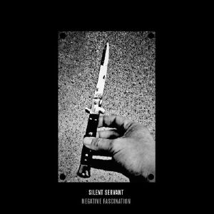 SILENT SERVANT - Negative Fascination (reissue)