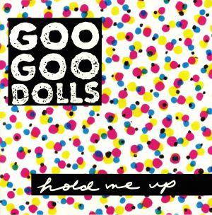 GOO GOO DOLLS - Hold Me Up (reissue)