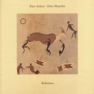 FAZE ACTION/ZEKE MANYIKA - Kubatana