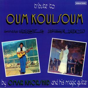 KHORSHID, Omar - Tribute to Oum Koulsoum (reissue)