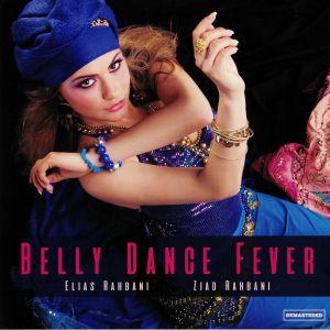 RAHBANI, Elias/ZIAD RAHBANI - Belly Dance Fever (reissue)