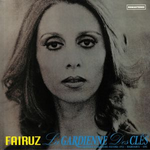 FAIRUZ - La Gardienne Des Cles: Baalbeck & Damascus Festivals 1972 Highlights Live (remastered)