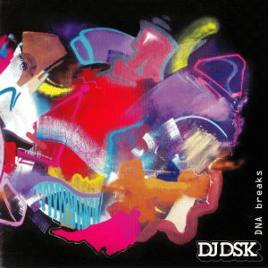 DJ DSK - DNA Breaks (reissue)