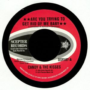 CANDY & THE KISSES/VAL SIMPSON - Are You Trying To Get Rid Of Me Baby