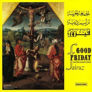 FAIRUZ - Good Friday (reissue)