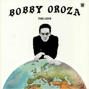 OROZA, Bobby - This Love