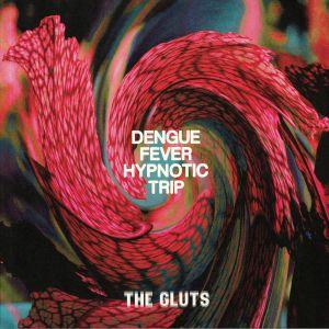 GLUTS, The - Dengue Fever Hypnotic Trip