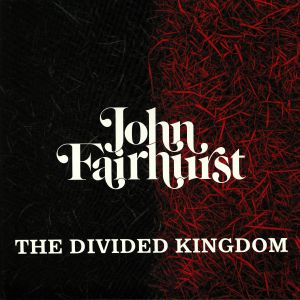 FAIRHURST, John - The Divided Kingdom
