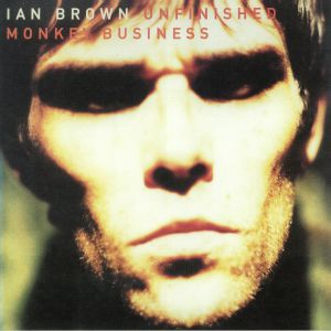 BROWN, Ian - Unfinished Monkey Business (reissue)